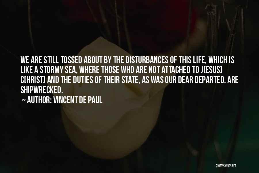 Stormy Life Quotes By Vincent De Paul