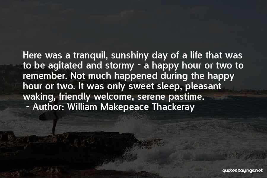 Stormy Life Quotes By William Makepeace Thackeray