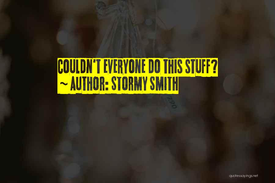 Stormy Smith Quotes 2094288