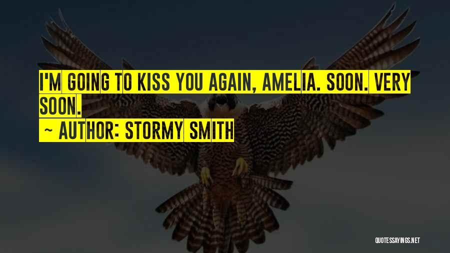 Stormy Smith Quotes 410052