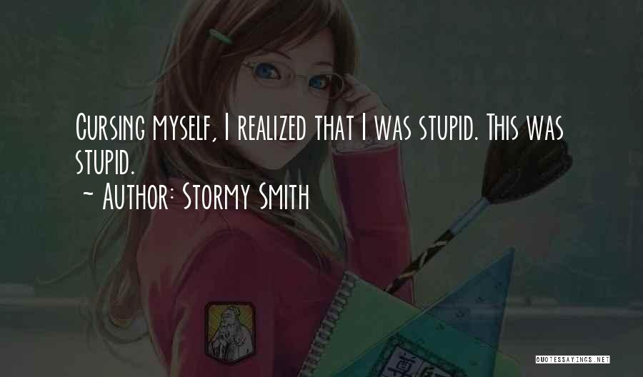 Stormy Smith Quotes 733749