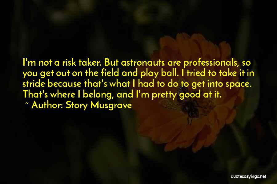 Story Musgrave Quotes 831577