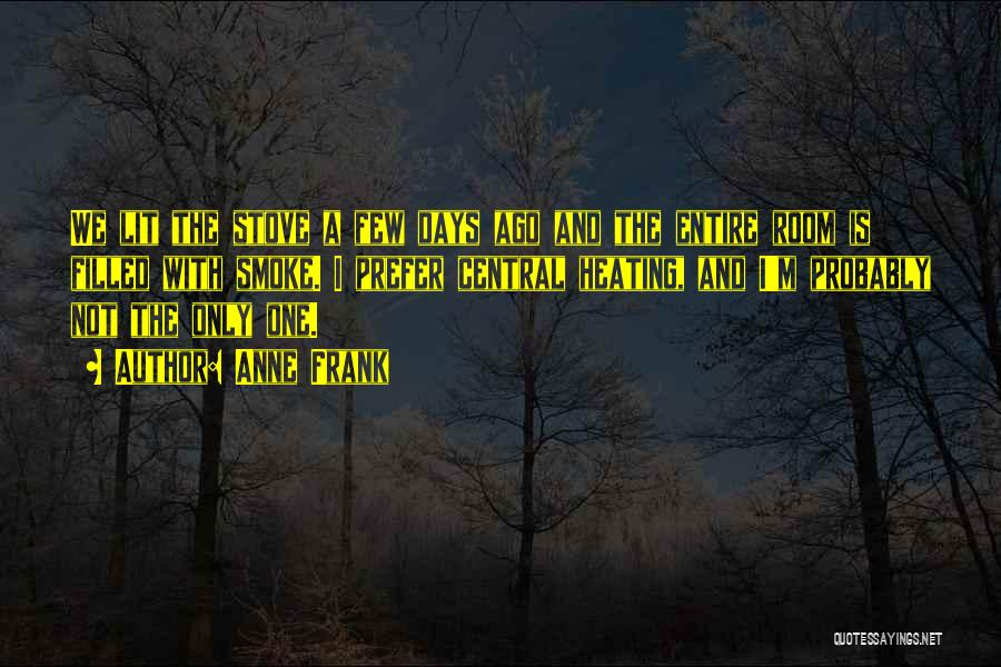 Stoves Quotes By Anne Frank