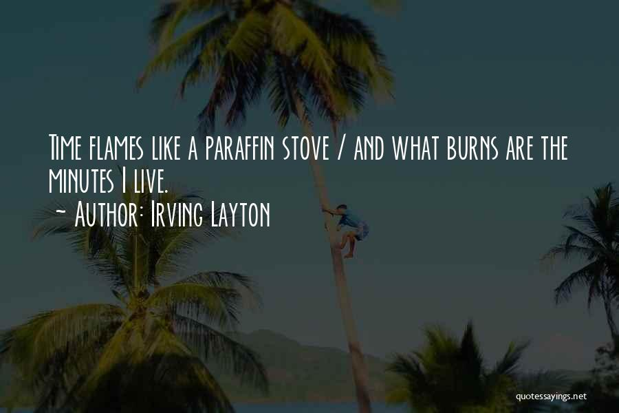 Stoves Quotes By Irving Layton