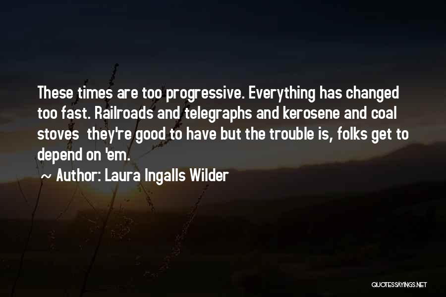 Stoves Quotes By Laura Ingalls Wilder