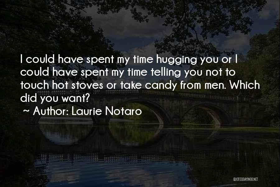 Stoves Quotes By Laurie Notaro