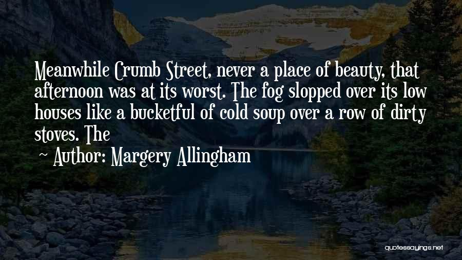 Stoves Quotes By Margery Allingham