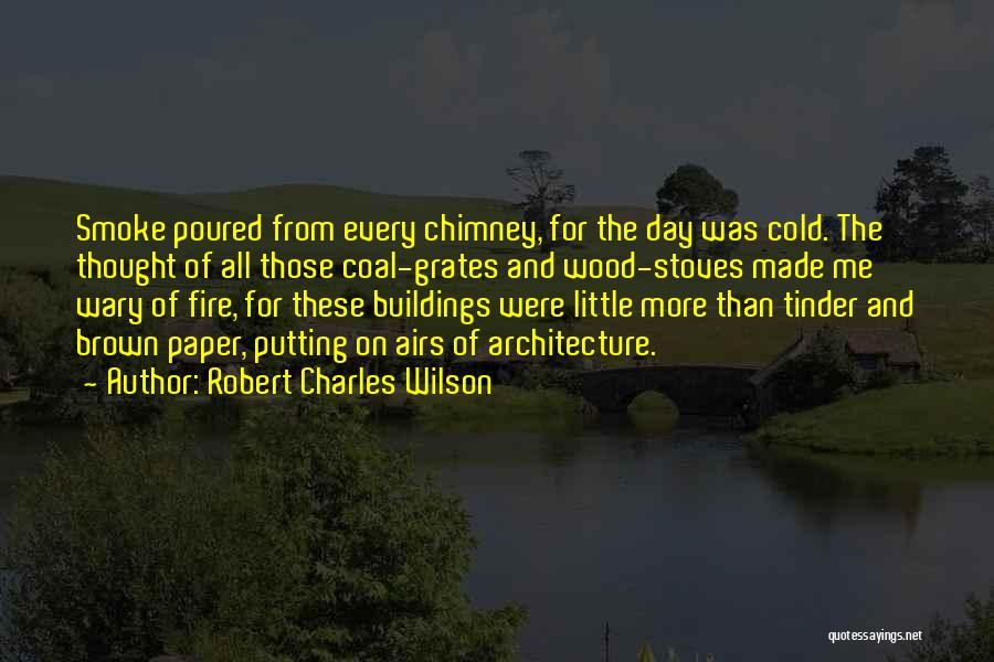 Stoves Quotes By Robert Charles Wilson