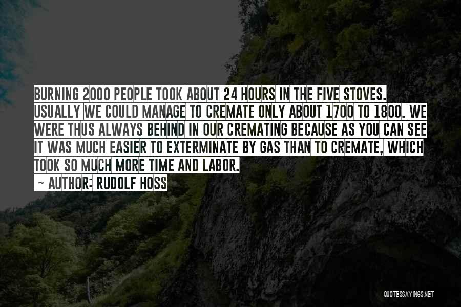 Stoves Quotes By Rudolf Hoss
