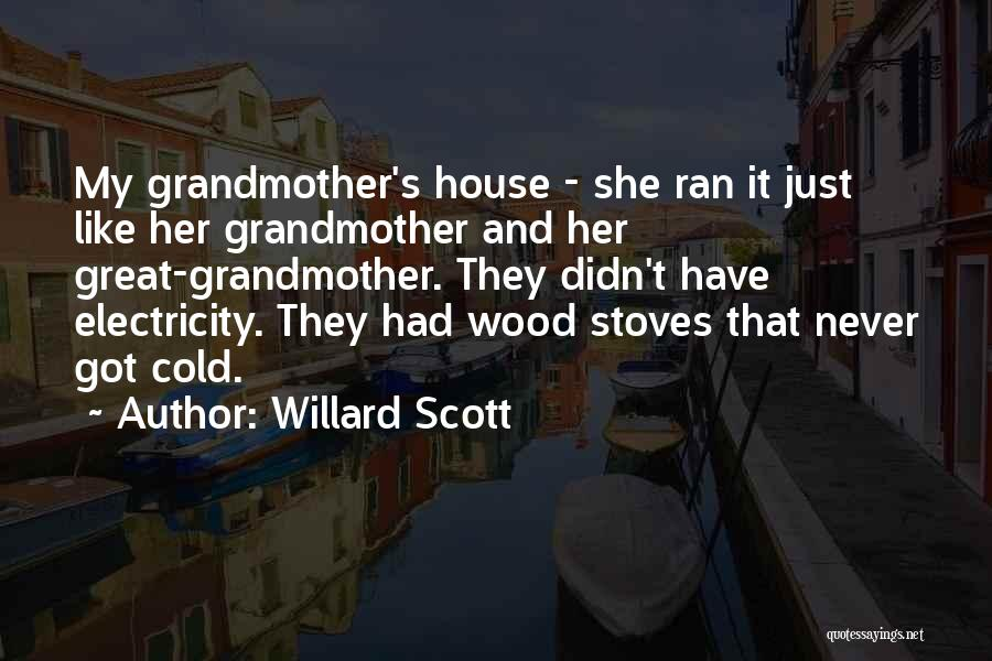 Stoves Quotes By Willard Scott