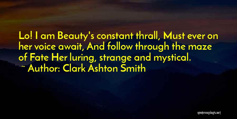 Strange Beauty Quotes By Clark Ashton Smith