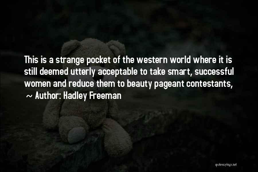 Strange Beauty Quotes By Hadley Freeman