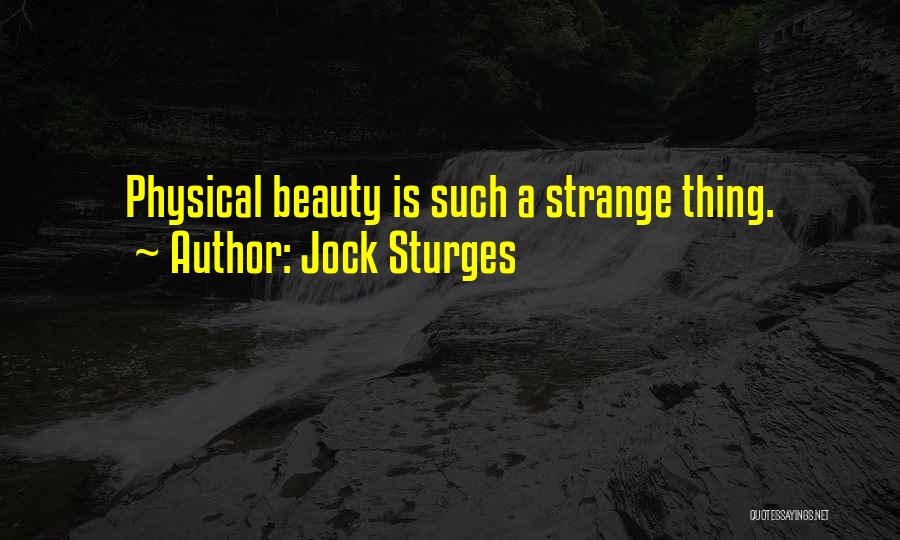 Strange Beauty Quotes By Jock Sturges