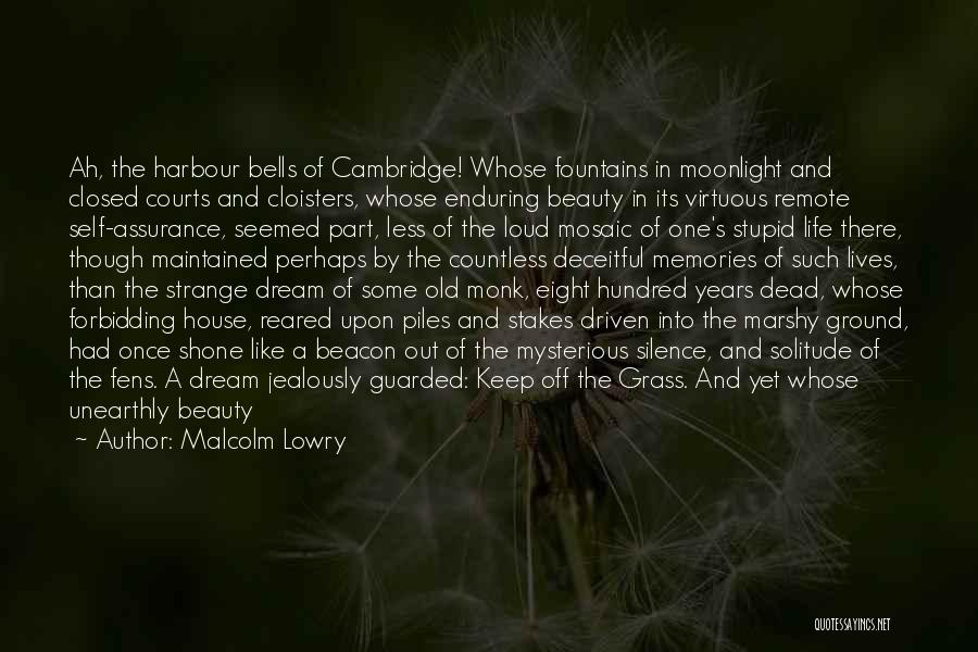 Strange Beauty Quotes By Malcolm Lowry