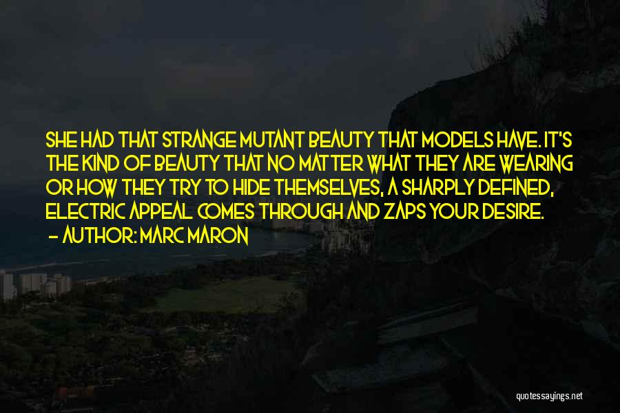 Strange Beauty Quotes By Marc Maron