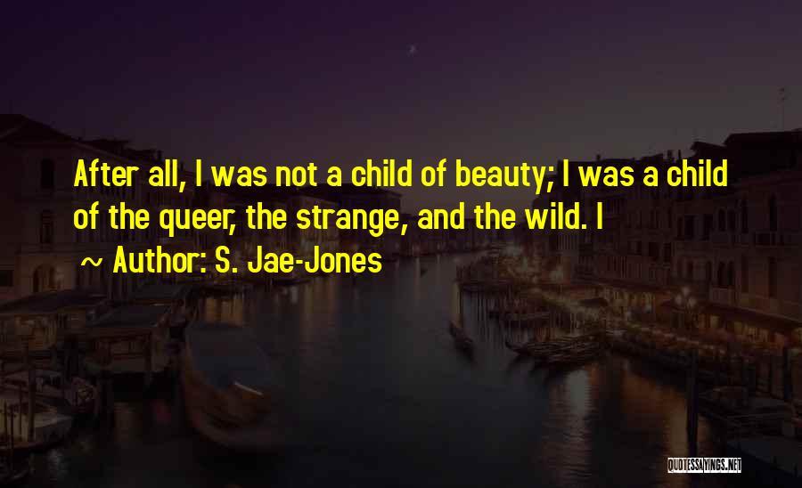Strange Beauty Quotes By S. Jae-Jones