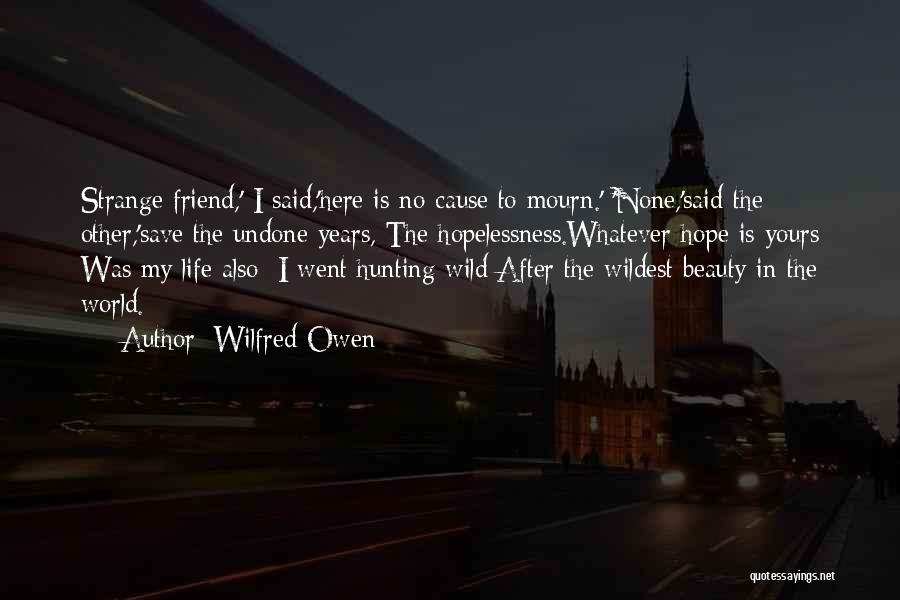Strange Beauty Quotes By Wilfred Owen