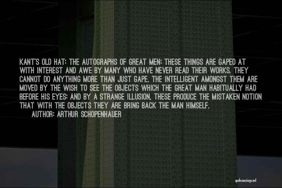 Strange Objects Quotes By Arthur Schopenhauer