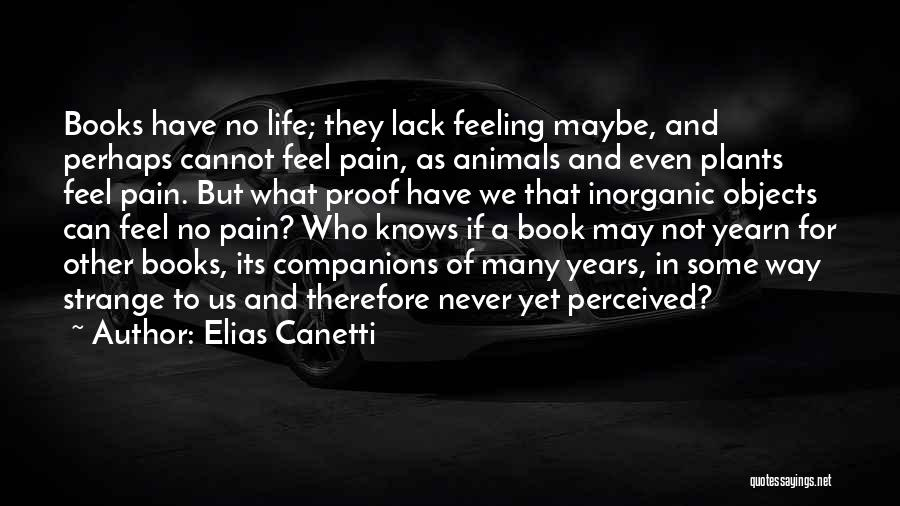 Strange Objects Quotes By Elias Canetti