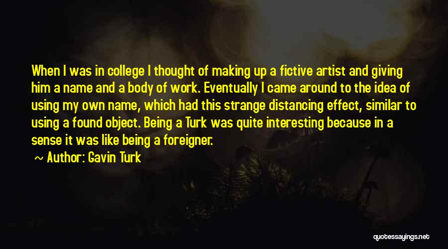 Strange Objects Quotes By Gavin Turk