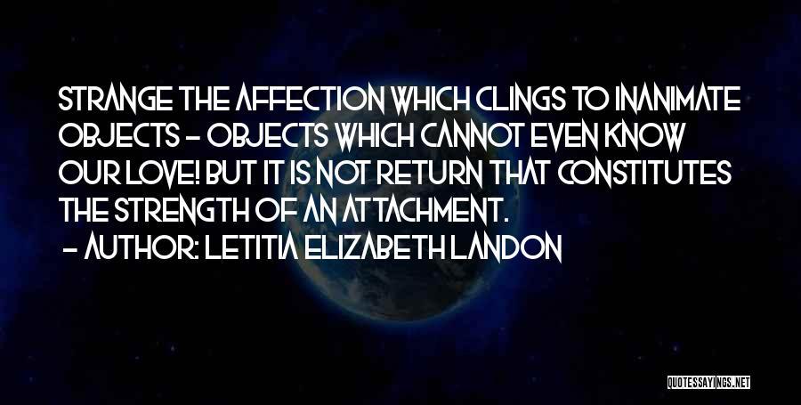 Strange Objects Quotes By Letitia Elizabeth Landon