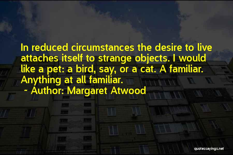 Strange Objects Quotes By Margaret Atwood