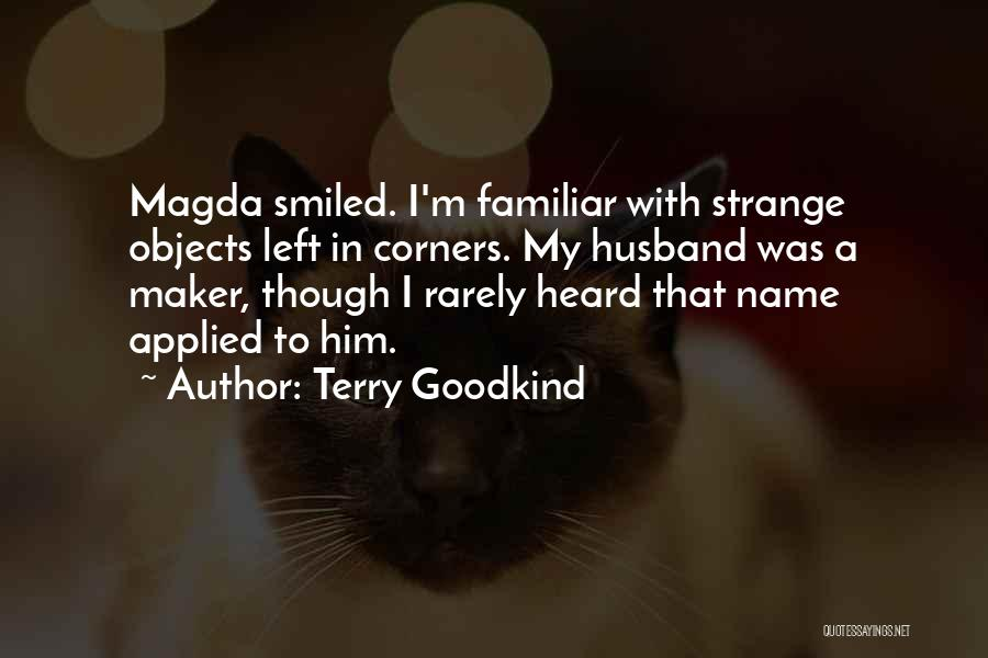Strange Objects Quotes By Terry Goodkind