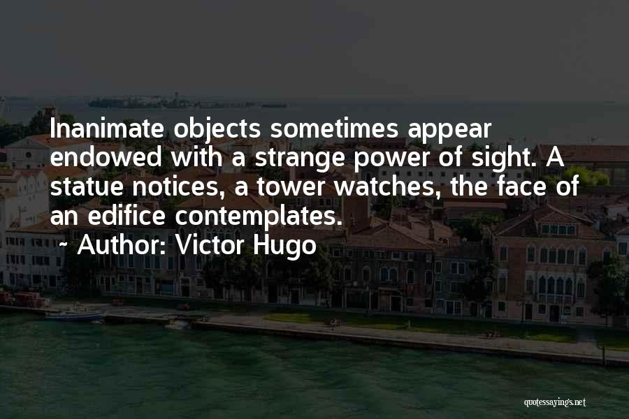 Strange Objects Quotes By Victor Hugo