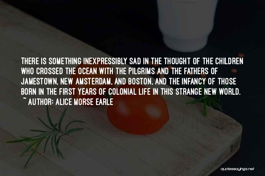 Strange Pilgrims Quotes By Alice Morse Earle