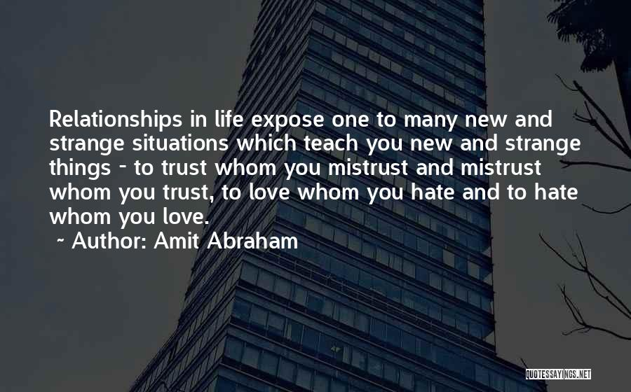 Strange Relationships Quotes By Amit Abraham