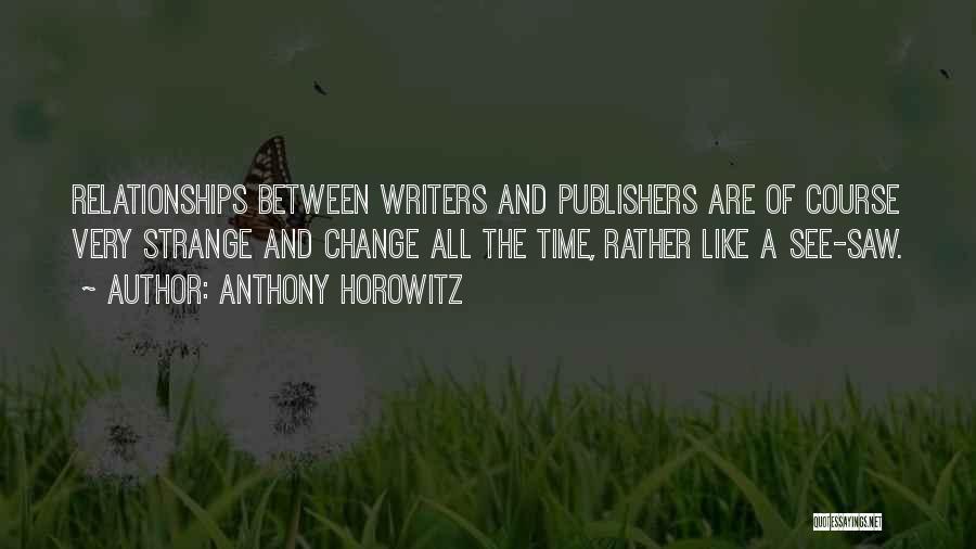 Strange Relationships Quotes By Anthony Horowitz