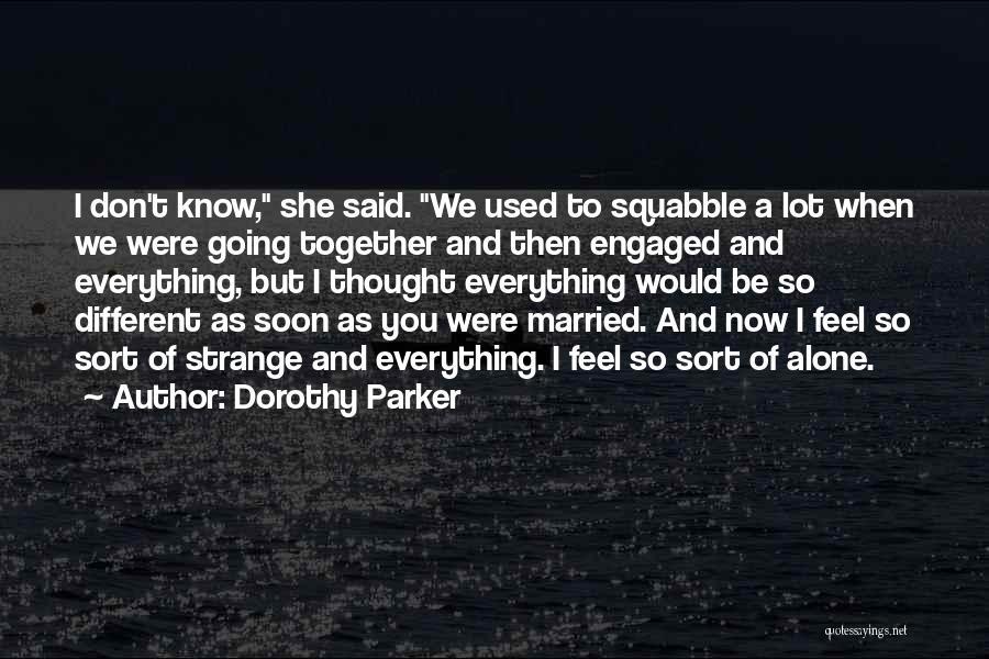 Strange Relationships Quotes By Dorothy Parker