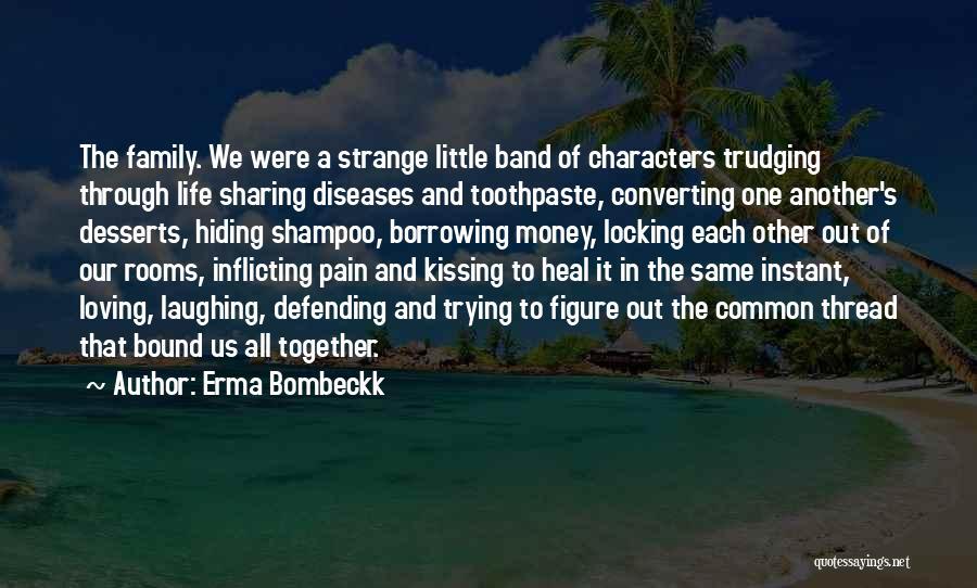 Strange Relationships Quotes By Erma Bombeckk