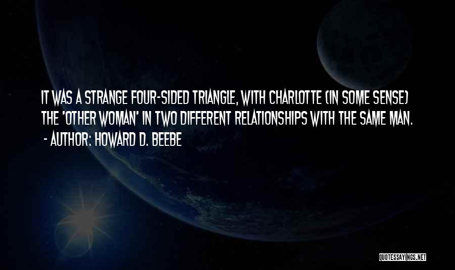 Strange Relationships Quotes By Howard D. Beebe