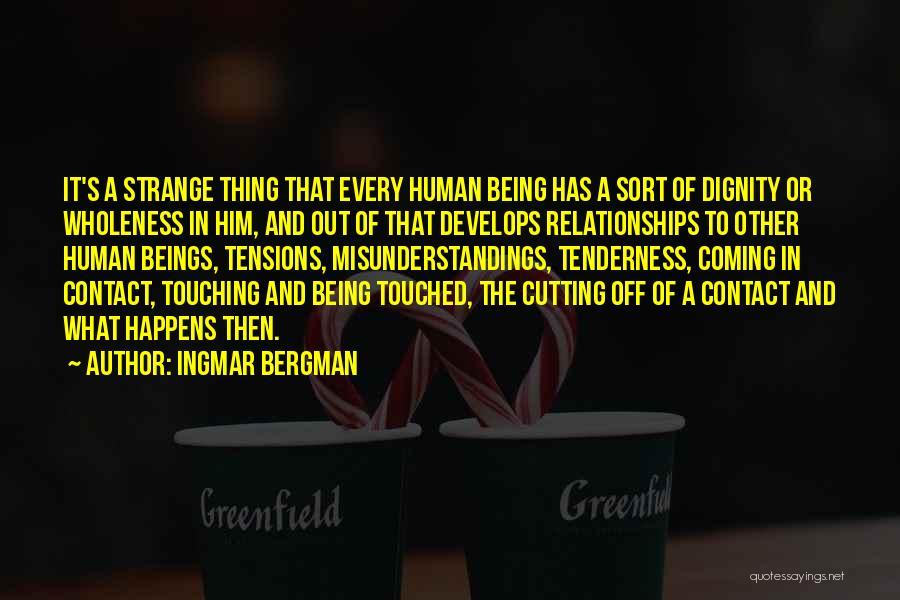Strange Relationships Quotes By Ingmar Bergman