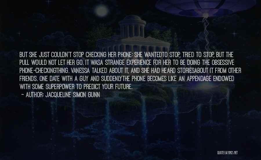 Strange Relationships Quotes By Jacqueline Simon Gunn