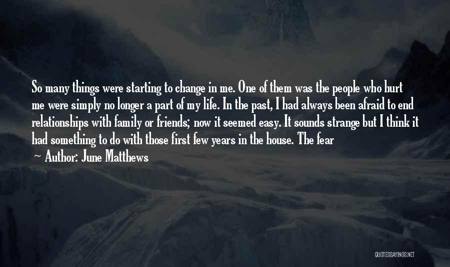 Strange Relationships Quotes By June Matthews