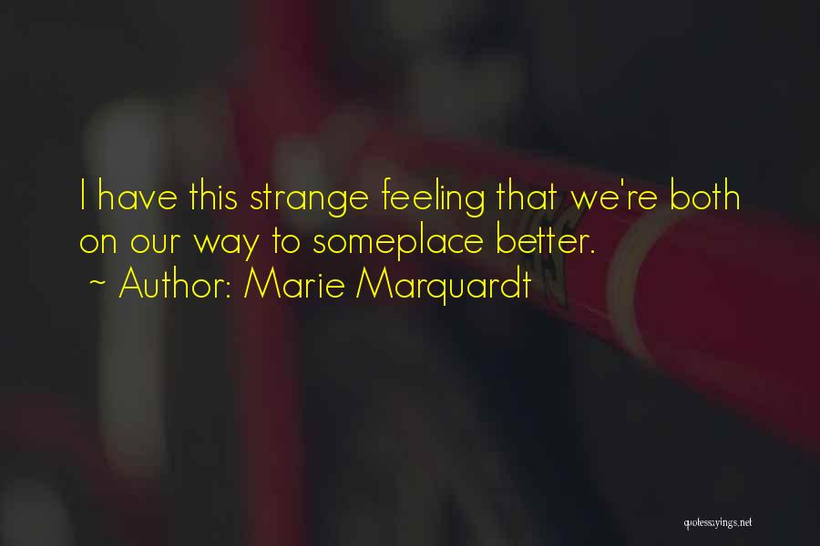 Strange Relationships Quotes By Marie Marquardt