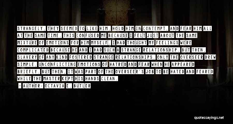 Strange Relationships Quotes By Octavia E. Butler
