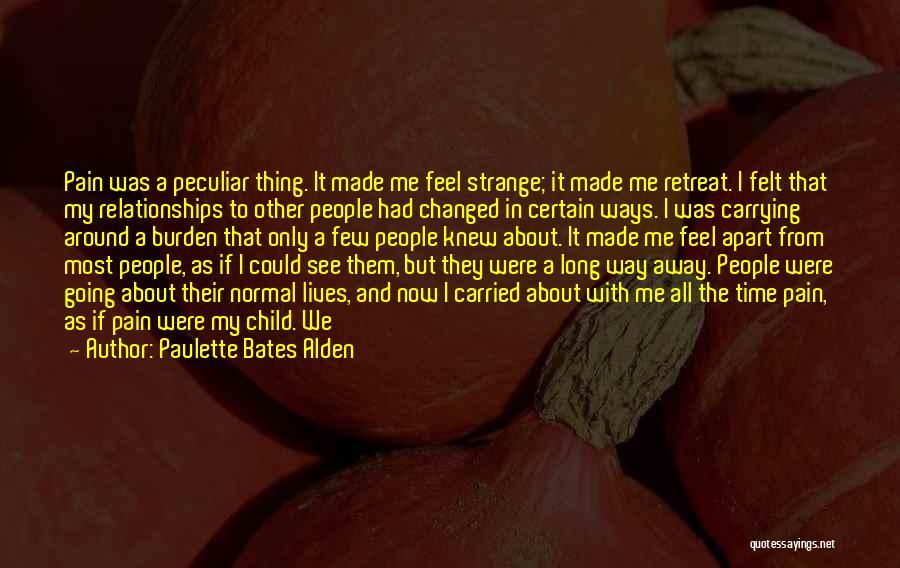 Strange Relationships Quotes By Paulette Bates Alden