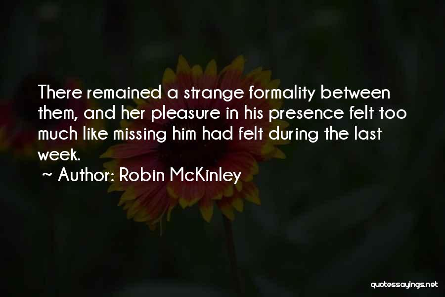 Strange Relationships Quotes By Robin McKinley