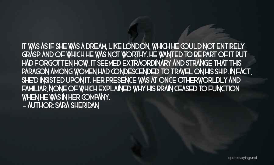 Strange Relationships Quotes By Sara Sheridan