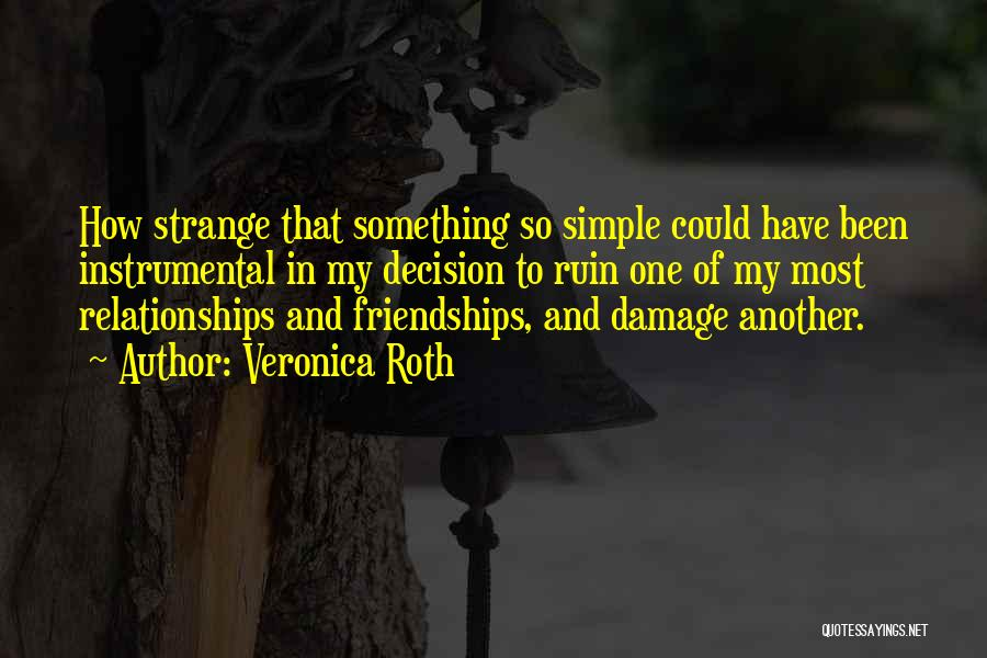 Strange Relationships Quotes By Veronica Roth