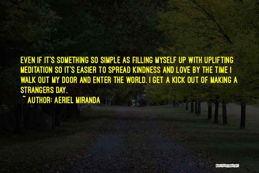 Strangers Kindness Quotes By Aeriel Miranda