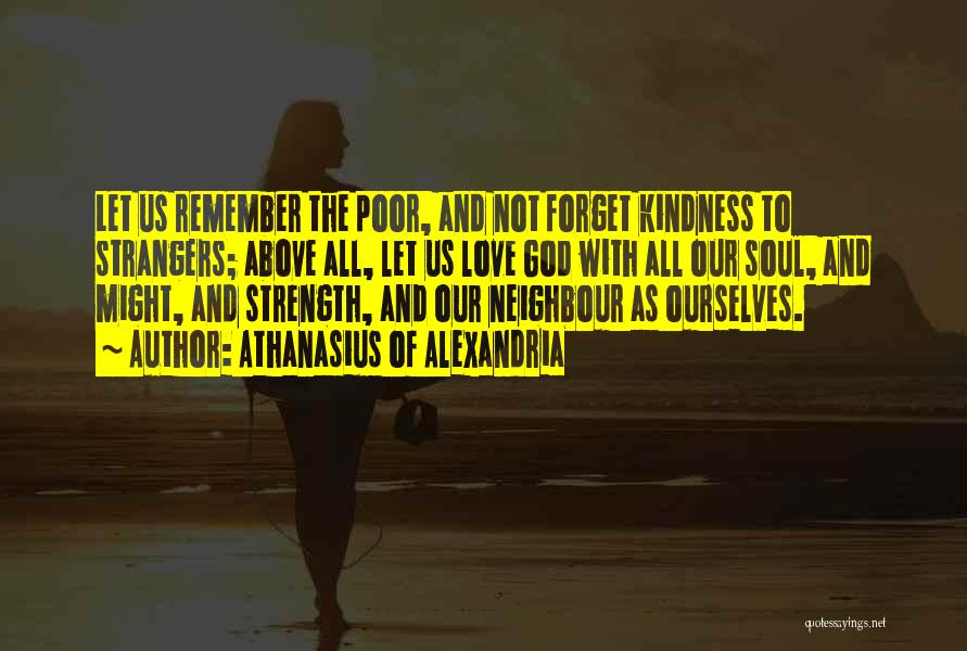 Strangers Kindness Quotes By Athanasius Of Alexandria