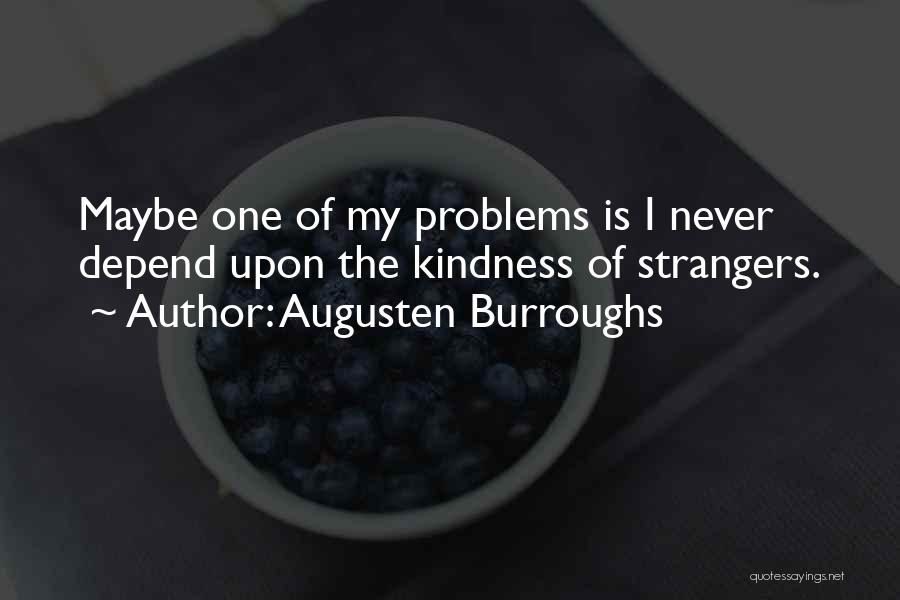 Strangers Kindness Quotes By Augusten Burroughs