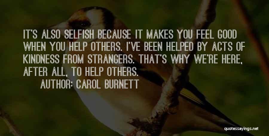 Strangers Kindness Quotes By Carol Burnett