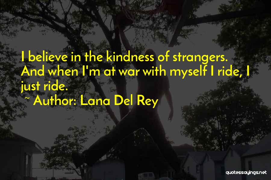 Strangers Kindness Quotes By Lana Del Rey