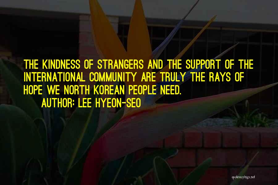 Strangers Kindness Quotes By Lee Hyeon-seo