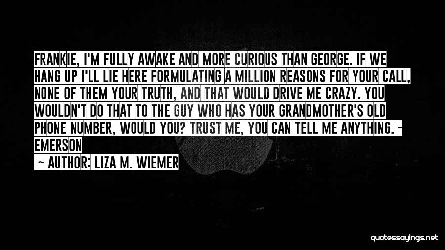 Strangers Kindness Quotes By Liza M. Wiemer